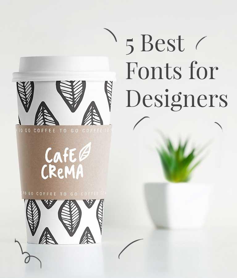 5 Best Fonts for Designers