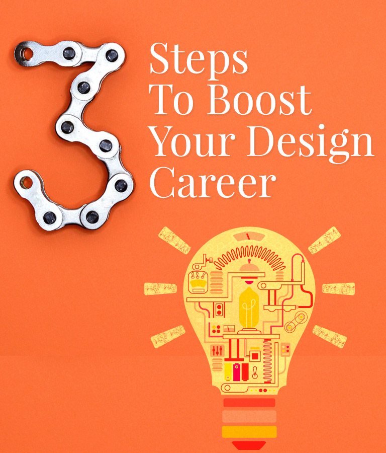 3 Steps To Boost Your Design Career