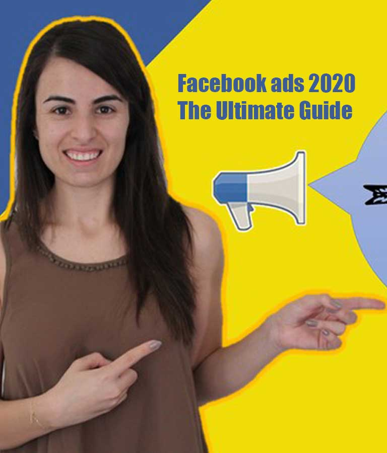 Facebook ads 2020 The Ultimate Guide
