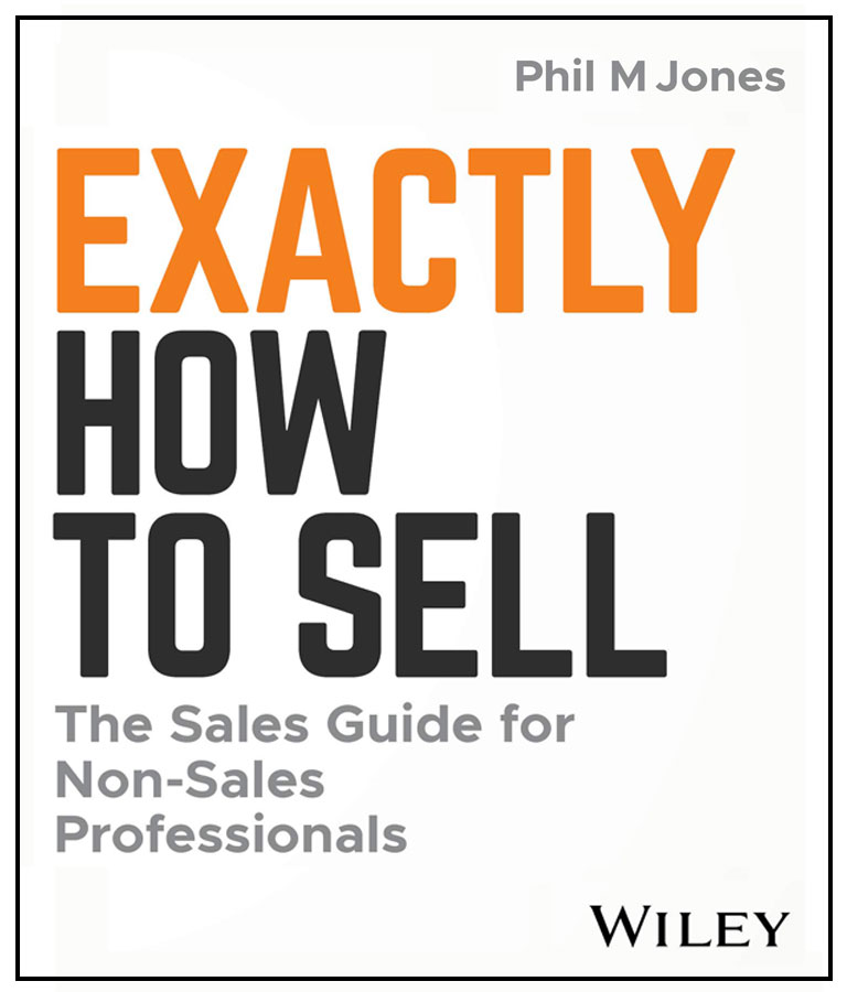 Exactly How to Sell The Sales Guide for Non-Sales Professionals