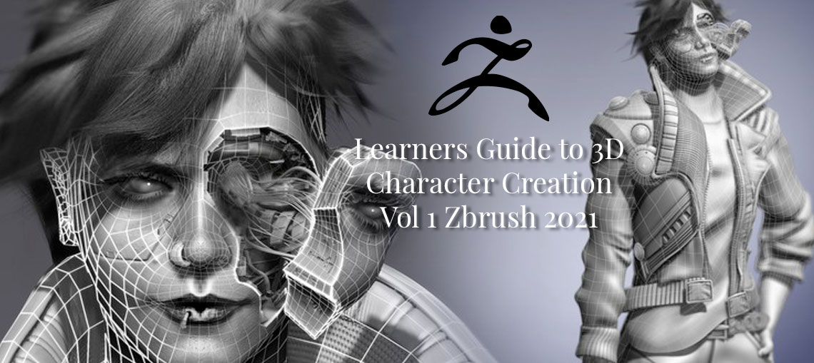 Learners Guide to 3D Character Creation Vol 1 Zbrush 2021